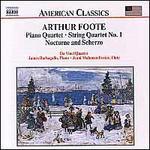 Arthur Foote: Piano Quartet; String Quartet No. 1; Nocturne and Scherzo