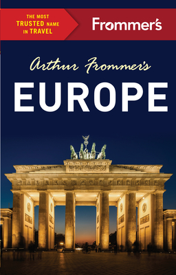 Arthur Frommer's Europe - Frommer, Arthur, and Brewer, Stephen, MD, and Cochran, Jason