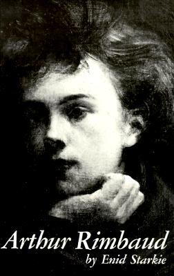 Arthur Rimbaud: A Biography - Starkie, Enid