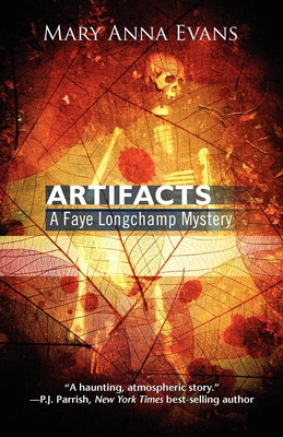 Artifacts: A Faye Longchamp Mystery - Evans, Mary Anna