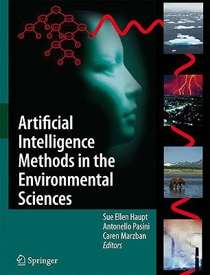 Artificial Intelligence Methods in the Environmental Sciences - Haupt, Sue Ellen, PH.D (Editor)