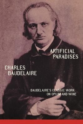Artificial Paradises - Baudelaire, Charles P, and Diamond, Stacy (Translated by)
