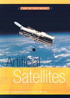Artificial Satellites - Spangenburg, Ray, and Moser, Kit