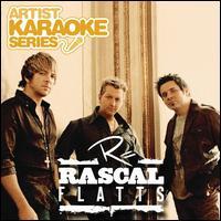 Artist Karaoke Series: Rascal Flatts - Rascal Flatts