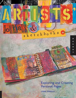 Artists' Journals and Sketchbooks: Exploring and Creating Personal Pages - Perrella, Lynne