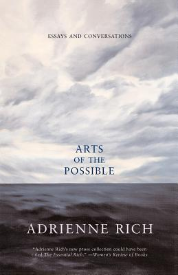Arts of the Possible: Essays and Conversations - Rich, Adrienne Cecile