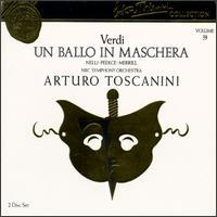 Arturo Toscanini Collection, Vol. 59: Giuseppe Verdi - Un Ballo In Maschera - Claramae Turner (mezzo-soprano); George Cehanovsky (baritone); Herva Nelli (soprano); Jan Peerce (tenor);...