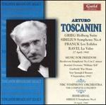Arturo Toscanini Conducts Grieg, Sibelius, Franck, Ravel