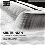 Arutiunian: Complete Piano Works