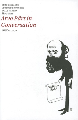 Arvo Part in Conversation - Part, Arvo, and Crow, Robert (Translated by)