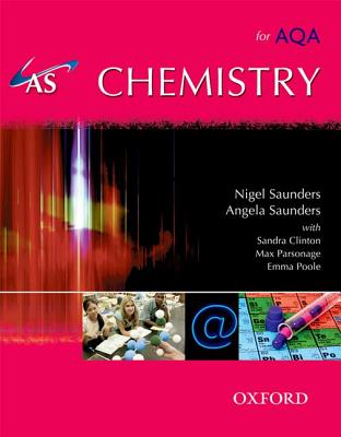 AS Chemistry for AQA Student Book - Saunders, Nigel, and Saunders, Angela, and Clinton, Sandra