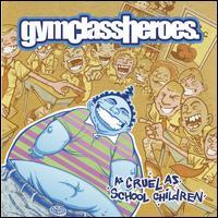As Cruel as School Children [Clean] - Gym Class Heroes