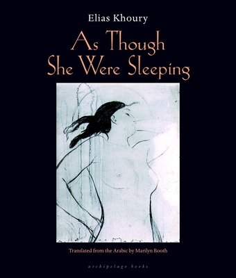 As Though She Were Sleeping - Khoury, Elias, and Booth, Marilyn (Translated by)