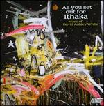 As You Set Out For Ithaka