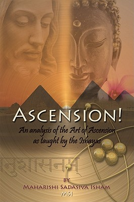 Ascension!: An Analysis of the Art of Ascension as Taught by the Ishayas - Msi