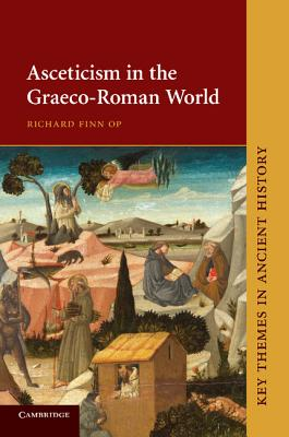 Asceticism in the Graeco-Roman World - Finn, Richard, Op