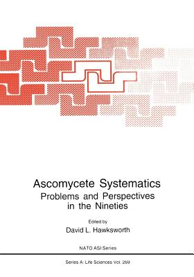 Ascomycete Systematics: Problems and Perspectives in the Nineties - Hawksworth, David L (Editor)