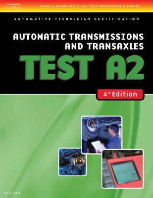 ASE Test Preparation- A2 Automatic Transmissions and Transaxles - Delmar, Cengage Learning