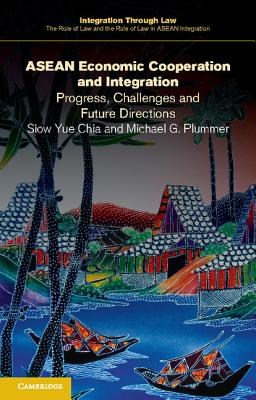 ASEAN Economic Cooperation and Integration - Chia, Siow Yue, and Plummer, Michael G