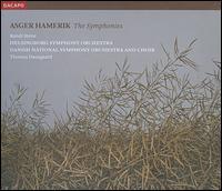 Asger Hamerik: The Symphonies - Randi Stene (mezzo-soprano); Danish Radio Symphony Choir (choir, chorus); Thomas Dausgaard (conductor)