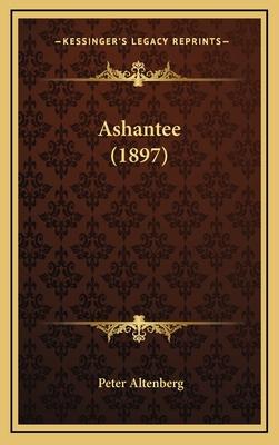 Ashantee (1897) Ashantee (1897) - Altenberg, Peter