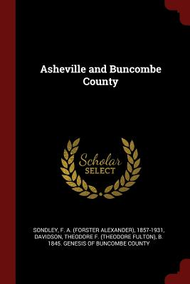 Asheville and Buncombe County - Sondley, F a 1857-1931