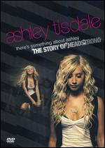 Ashley Tisdale: There's Something About Ashley - The Story of Headstrong - Scott Speer