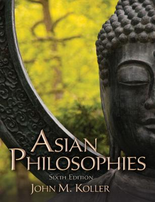 Asian Philosophies Plus Mysearchlab with Etext -- Access Card Package - Koller, John M