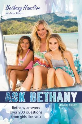 Ask Bethany: Bethany Answers Over 200 Questions from Girls Like You - Hamilton, Bethany, and Rikkers, Doris Wynbeek