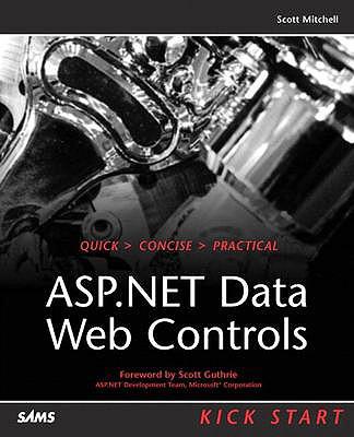 ASP.Net Data Web Controls Kick Start - Mitchell, Scott