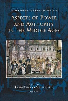 Aspects of Power and Authority in the Middle Ages - Bolton, Brenda M (Editor)