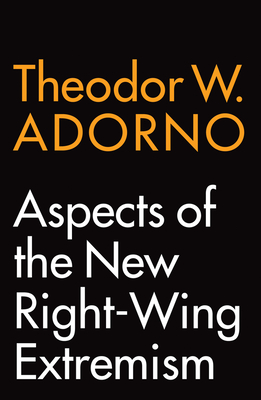Aspects of the New Right-Wing Extremism - Adorno, Theodor W., and Hoban, Wieland (Translated by)
