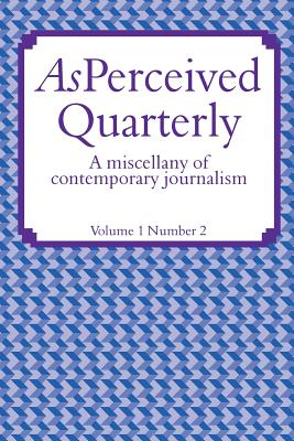 Asperceived Vol 1 Number 2: A Miscellany of Contemporary Journalism - Christie, Adam, and Sutcliffe, Phil, and Hughes, Jacqui