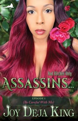 Assassins...: Episode 1 (Be Careful With Me) - King, Joy Deja