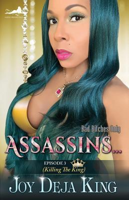 Assassins...: Episode 3 (Killing The King) - King, Joy Deja