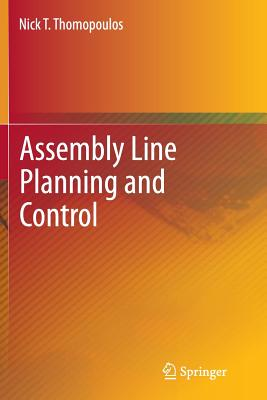 Assembly Line Planning and Control - Thomopoulos, Nick T
