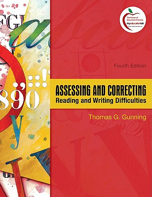 Assessing and Correcting Reading and Writing Difficulties - Gunning, Thomas G