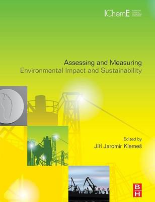 Assessing and Measuring Environmental Impact and Sustainability - Klemes, JiYi J (Editor)