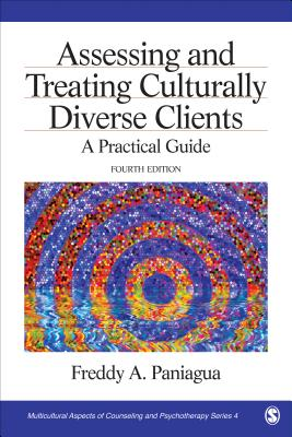 Assessing and Treating Culturally Diverse Clients: A Practical Guide - Paniagua, Freddy A, Dr.