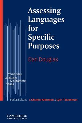 Assessing Languages for Specific Purposes - Douglas, Dan, and Dan, Douglas, and Bachman, Lyle F (Editor)