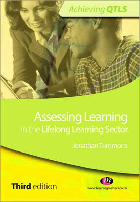 Assessing Learning in the Lifelong Learning Sector - Tummons, Jonathan