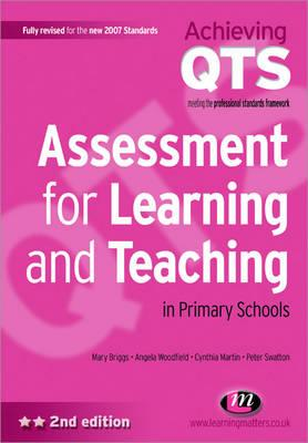 Assessment for Learning and Teaching in Primary Schools - Woodfield, Angela, and Swatton, Peter, and Martin, Cynthia
