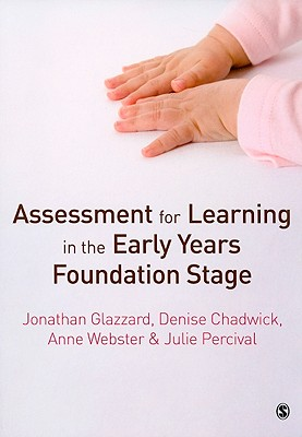 Assessment for Learning in the Early Years Foundation Stage - Glazzard, Jonathan