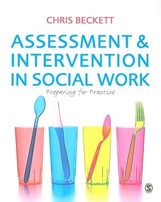Assessment & Intervention in Social Work: Preparing for Practice - Beckett, Chris