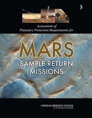 Assessment of Planetary Protection Requirements for Mars Sample Return Missions - National Research Council