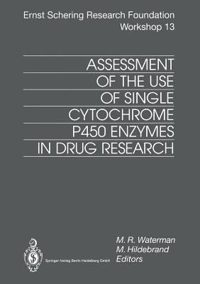Assessment of the Use of Single Cytochrome P450 Enzymes in Drug Research - Waterman, M. R. (Editor), and Hildebrand, M. (Editor)