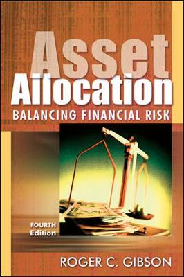 Asset Allocation: Balancing Financial Risk - Gibson, Roger C, and Templeton, John M, Sir (Foreword by)