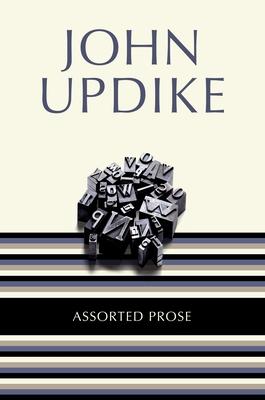Assorted Prose - Updike, John, Professor