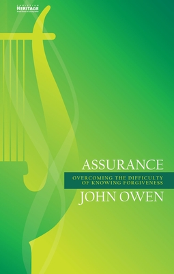 Assurance: Overcoming the Difficulty of Knowing Forgiveness - Owen, John