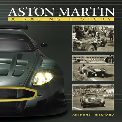 Aston Martin: A Racing History - Pritchard, Anthony